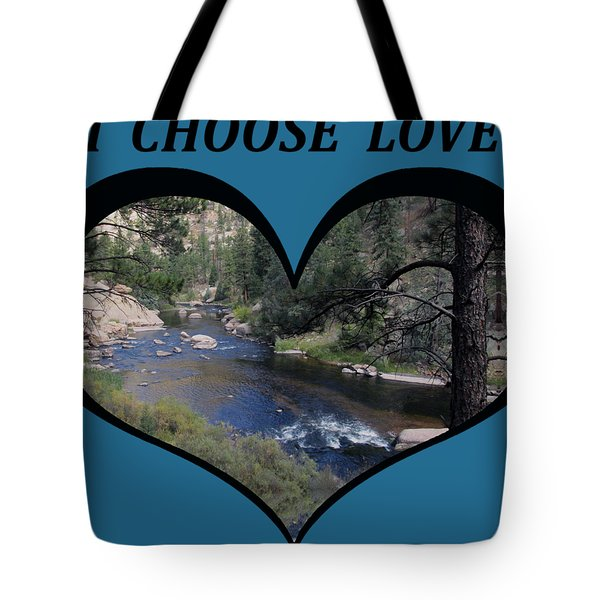 I Chose Love With A River Flowing In A Heart Tote Bag