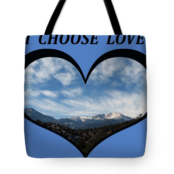 I Choose Love With Pikes Peak And Clouds In A Heart Tote Bag