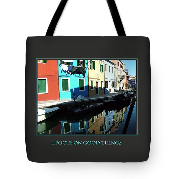 I Focus On Good Things  Tote Bag by Donna Corless