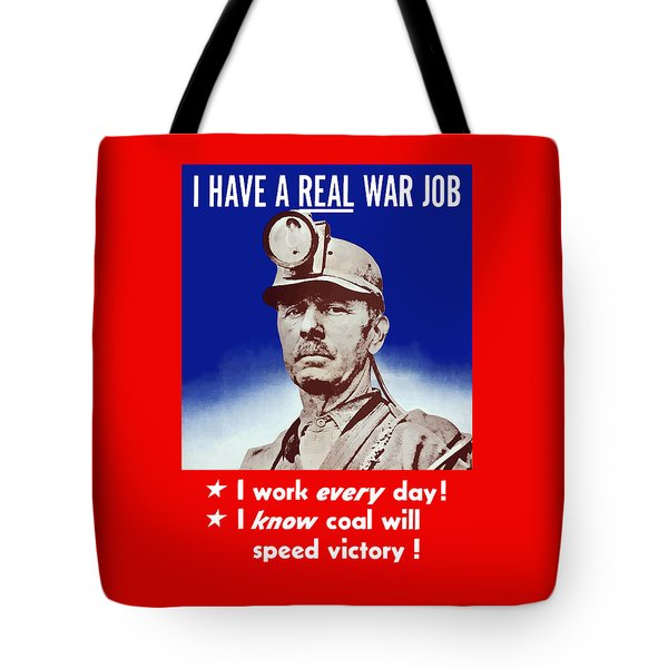 I Have A Real War Job Tote Bag by War Is Hell Store