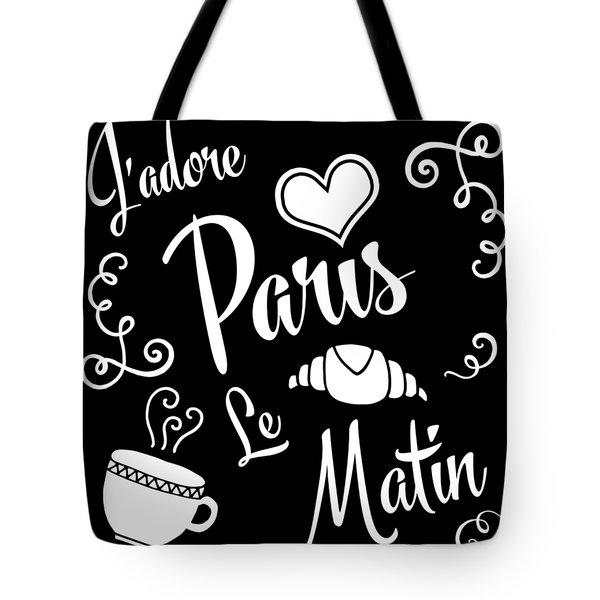 I Love Paris Mornings Tote Bag