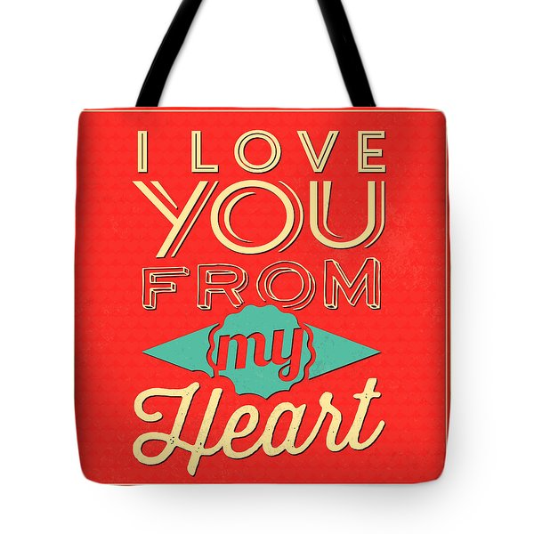 I Love You From My Heart Tote Bag