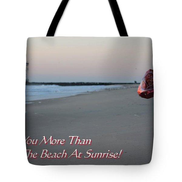 I Love You More Than... Tote Bag