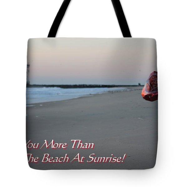 I Love You More Than... Tote Bag by Robert Banach
