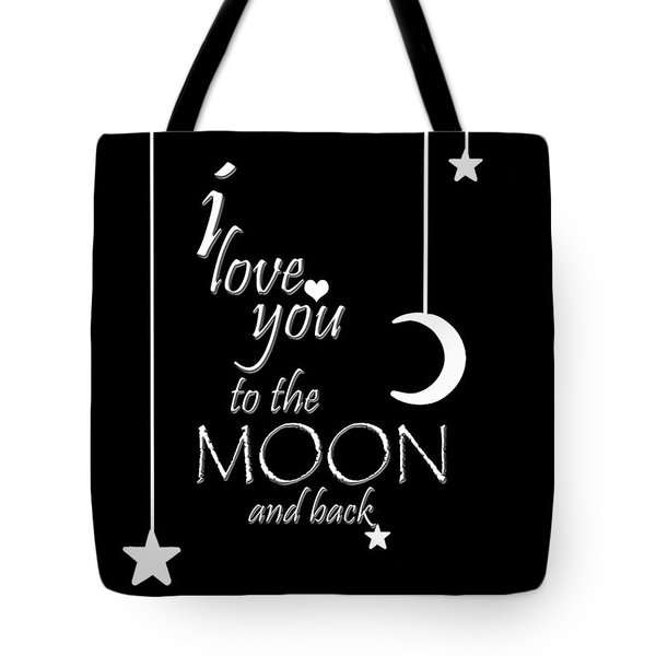 I Love You To The Moon And Back Tote Bag by Cherie Duran