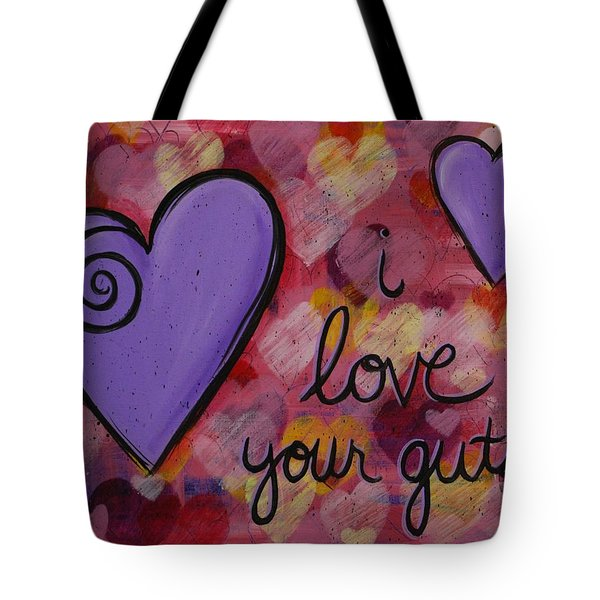 I Love Your Guts Tote Bag