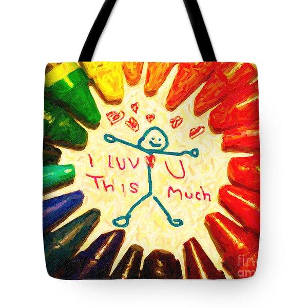 I Luv U This Much Tote Bag