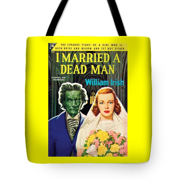 I Married A Dead Man Tote Bag
