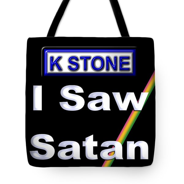 I Saw Satan Tote Bag