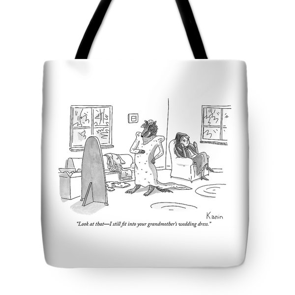 I Still Fit Into Your Grandmothers Wedding Dress Tote Bag