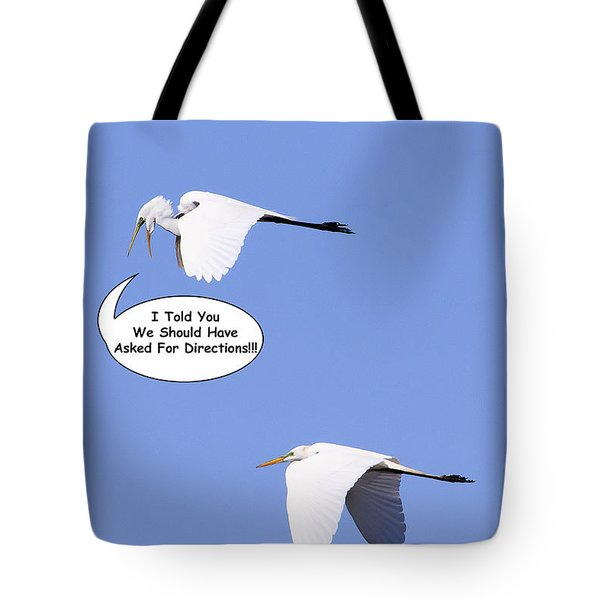 Tote Bag featuring the photograph I Told You We Should Have Asked For Directions by Gary Hall