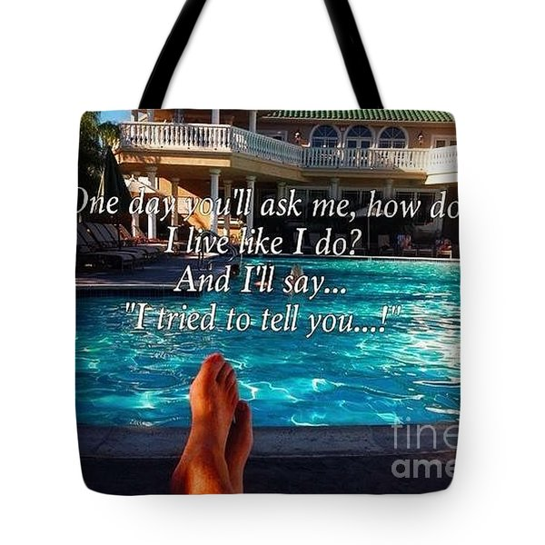 I Tried To Tell You Tote Bag