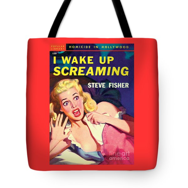 I Wake Up Screaming Tote Bag