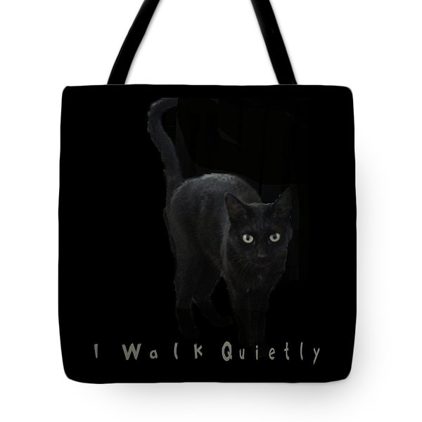 I Walk Quietly Tote Bag