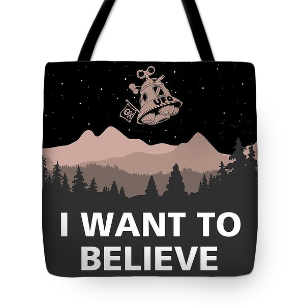 I Want To Believe Tote Bag by Gina Dsgn