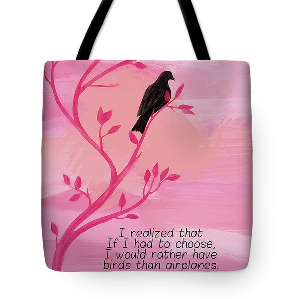 I Would Rather Have Birds Tote Bag