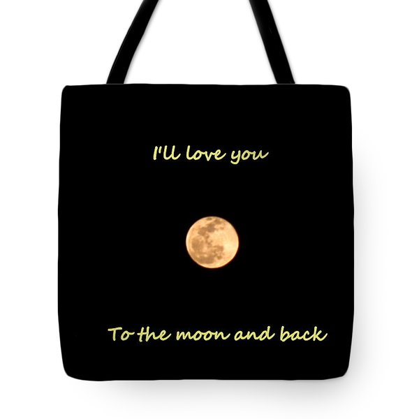 Tote Bag featuring the photograph I'll Love You To The Moon And Back by Lisa Wooten