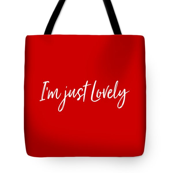 I'm Just Lovely Tote Bag