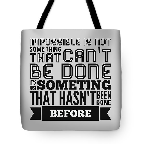 Impossible Is Not Something That Can't Be Done Tote Bag by Wam
