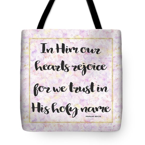 Tote Bag featuring the painting In Him Our Hearts Rejoice Bible Psalm Quote by Georgeta Blanaru