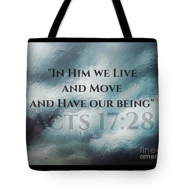 In Him We Live... Tote Bag