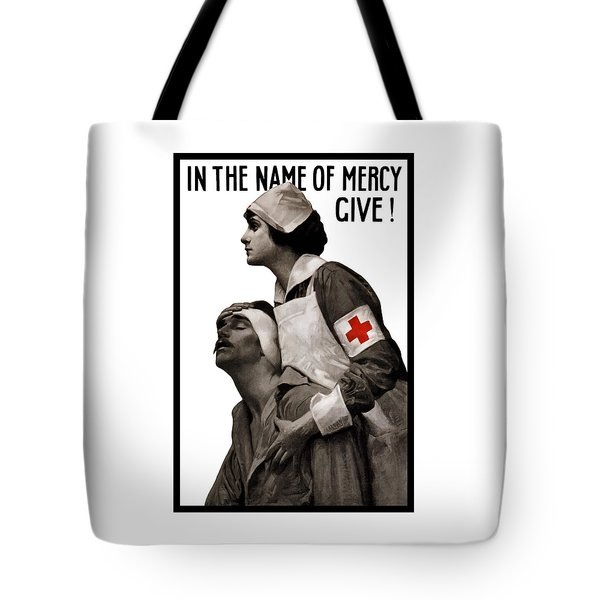 In The Name Of Mercy Give Tote Bag by War Is Hell Store