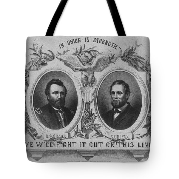 In Union Is Strength - Ulysses S. Grant And Schuyler Colfax Tote Bag