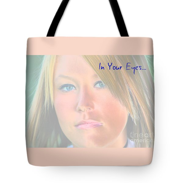 In Your Eyes Beautiful Blues  Tote Bag