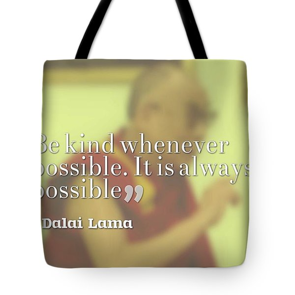 Inspirational, Movational And Timeless Quotes - Dalai Lama 4 Tote Bag
