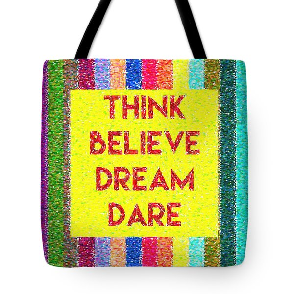 Inspirational Quotes - Think Believe Dream Dare 2 Tote Bag
