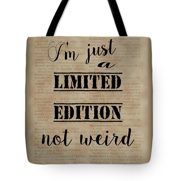 Tote Bag featuring the painting Inspiring Quotes Not Weird Just A Limited Edition by Georgeta Blanaru