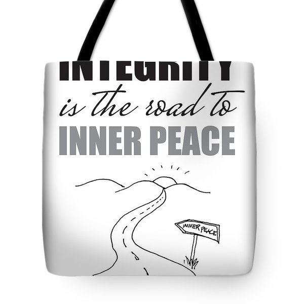 Integrity Is The Road To Inner Peace Tote Bag