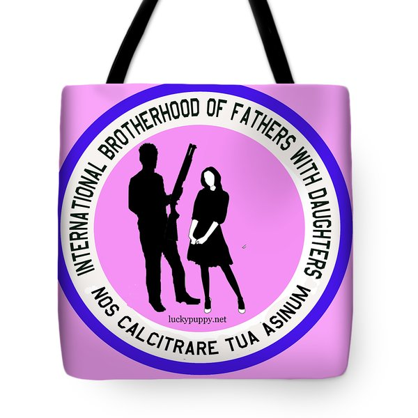 International Brotherhood Of Fathers With Daughters Tote Bag
