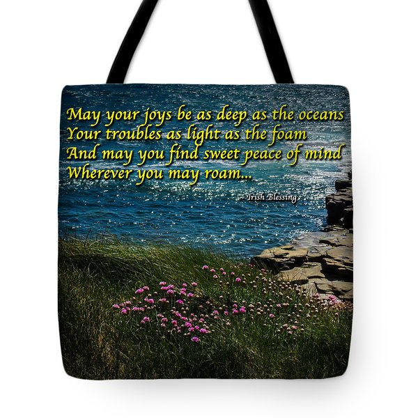 Irish Blessing - May Your Joys Be As Deep... Tote Bag
