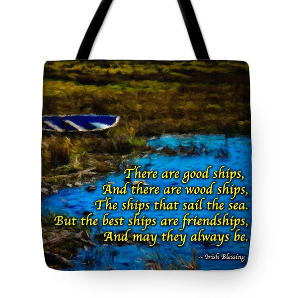 Irish Blessing - There Are Good Ships... Tote Bag