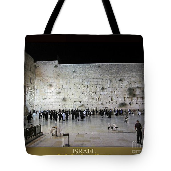 Israel Western Wall - Our Heritage Now And Forever Tote Bag