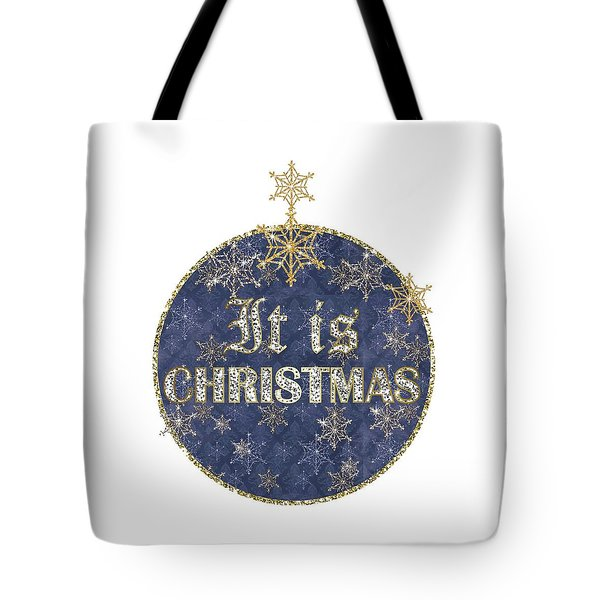 It Is Christmas Tote Bag