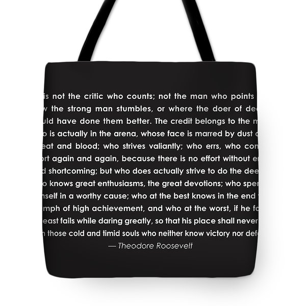 It Is Not The Critic Who Counts Tote Bag