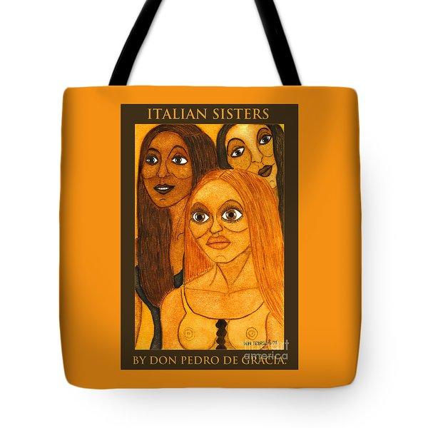 Italian Sisters Tote Bag by Don Pedro De Gracia
