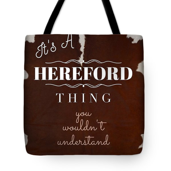 It's A Hereford Thing You Wouldn't Understand Tote Bag
