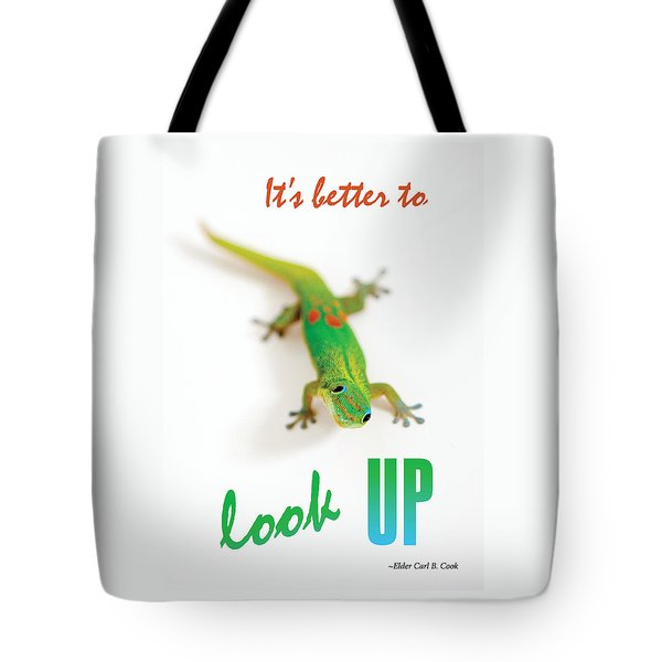 Its Better To Look Up Tote Bag