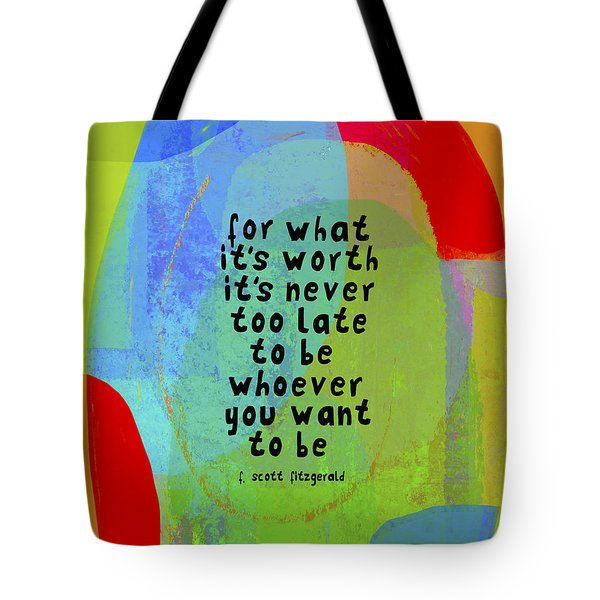 It's Never Too Late Tote Bag