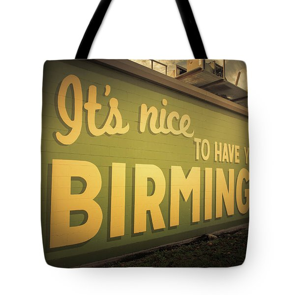 It's Nice To Have You In Birmingham Sign Tote Bag