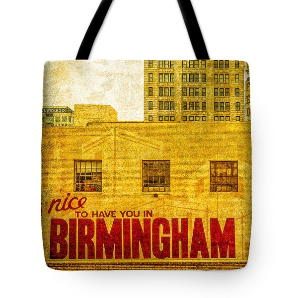 It's Nice To Have You In  To Birmingham Tote Bag by Phillip Burrow