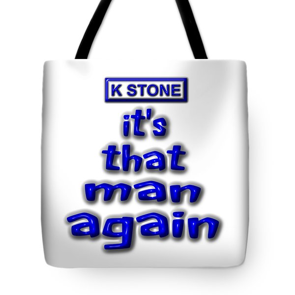 Its That Man Again Tote Bag