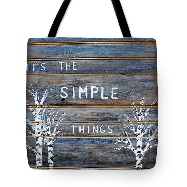 It's The Simple Things Tote Bag