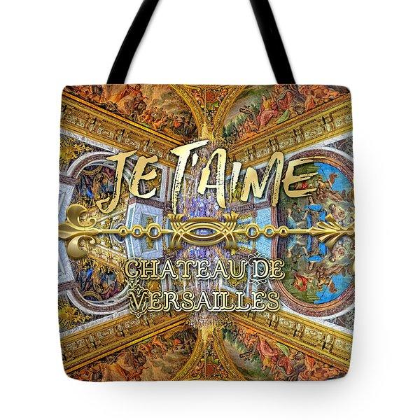 Je Taime Chateau Versailles Peace Salon Hall Of Mirrors Tote Bag