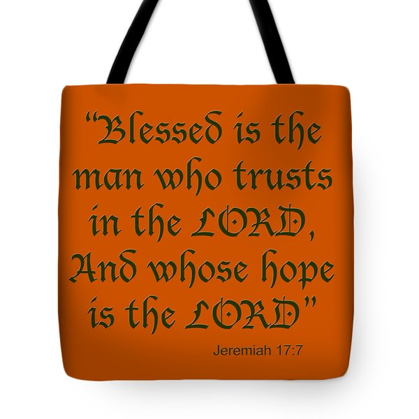 Jeremiah 17 7 Blessed Is The Man Tote Bag by M K  Miller