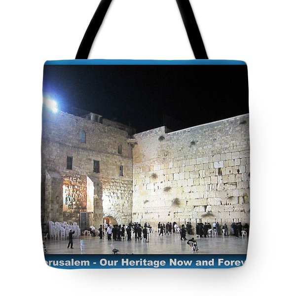 Jerusalem Western Wall - Our Heritage Now And Forever Tote Bag