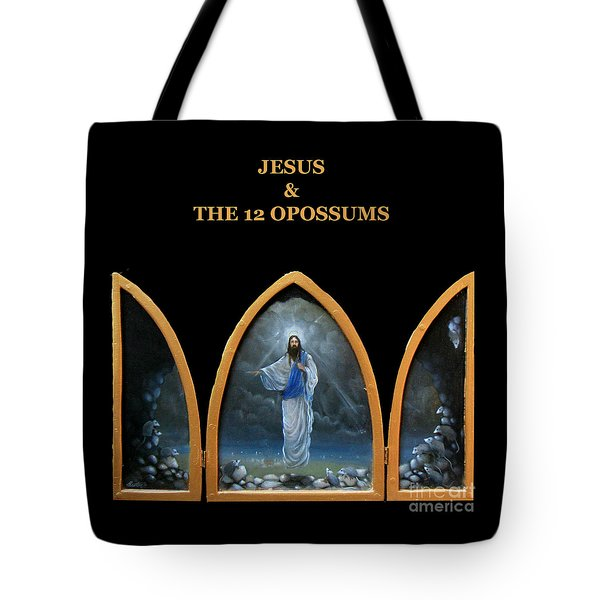 Jesus And The 12 Opossums Tote Bag by Larry Preston